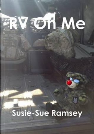 Rv On Me by Susie-Sue Ramsey