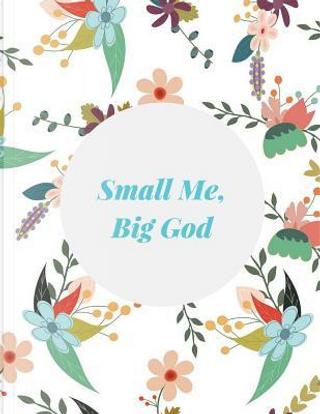 Small Me, Big God by Prayerful Books