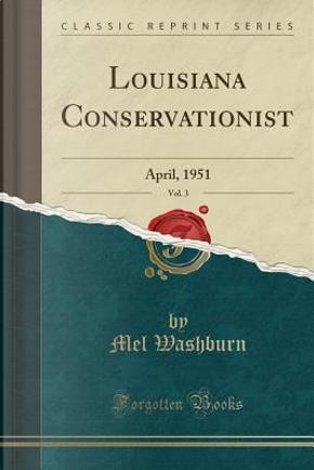 Louisiana Conservationist, Vol. 3 by Mel Washburn