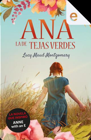 Ana, la de Tejas Verdes by L. M. Montgomery