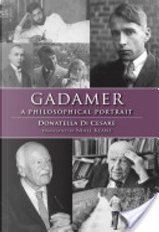 Gadamer by Donatella Di Cesare