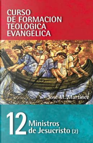 Ministros de Jesucristo by Jose M. Martinez