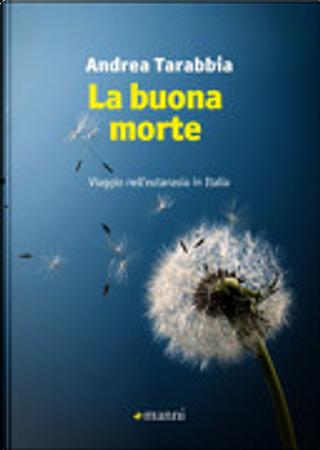 La buona morte by Andrea Tarabbia