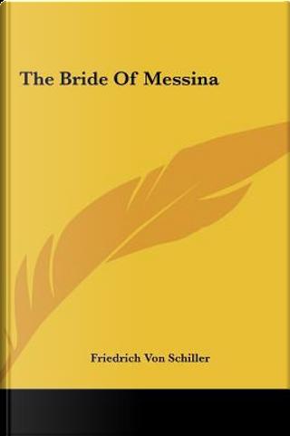 The Bride of Messina by Friedrich Von Schiller