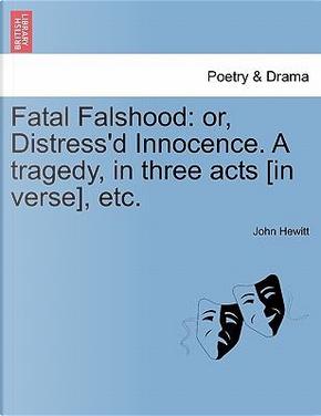 Fatal Falshood by John Hewitt