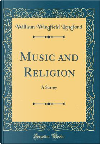 Music and Religion by William Wingfield Longford