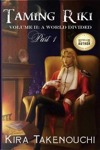 Taming Riki Volume II by Kira Takenouchi