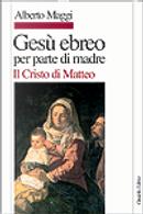Gesù ebreo per parte di madre by Alberto Maggi