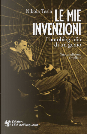 Le mie invenzioni by Nikola Tesla
