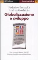 Globalizzazione e sviluppo by Andrea Goldstein, Federico Bonaglia