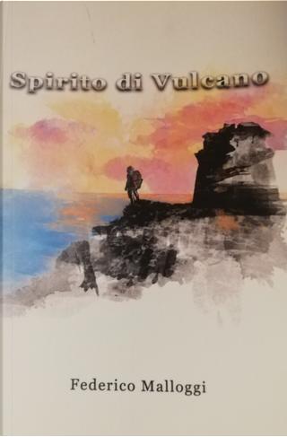 Spirito di Vulcano by Federico Malloggi