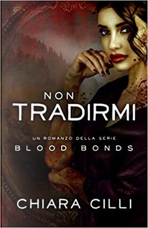 Non tradirmi by Chiara Cilli