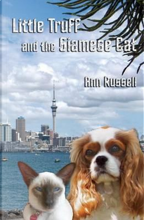 Little Truff and the Siamese Cat by Ann Russell
