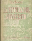 La pittura del Novecento by Ugo Nebbia
