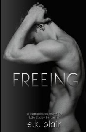Freeing by E. K. Blair