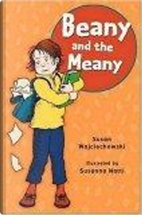 Beany and the Meany by Susan Wojciechowski