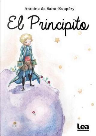El principito by Antoine de Saint-Exupery