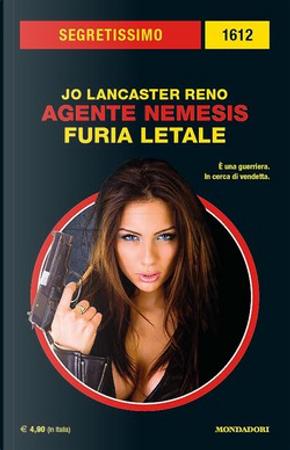Agente Nemesis: Furia letale by Jo Lancaster Reno