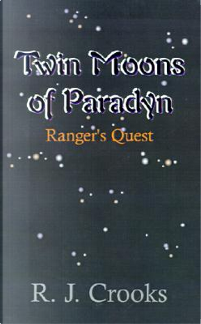 Twin Moons of Paradyn by R. J. Crooks