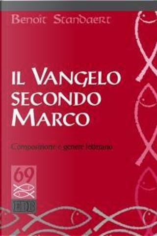 Il Vangelo secondo Marco. Composizione e genere letterario by Benoît Standaert