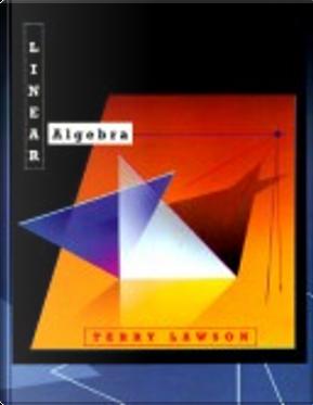 Linear Algebra by Terry Lawson