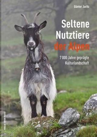 Seltene Nutztiere der Alpen by Günter Jaritz