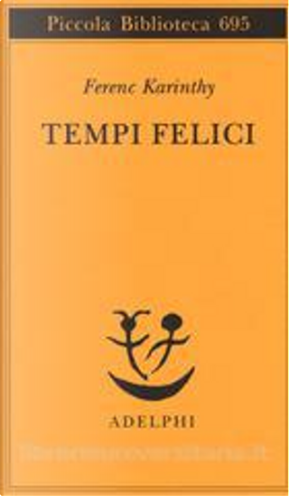 Tempi felici by Ferenc Karinthy