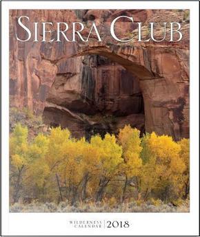 Sierra Club Wilderness 2018 Calendar by Sierra Club