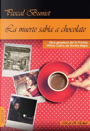 La muerte sabía a chocolate by Pascal Buniet