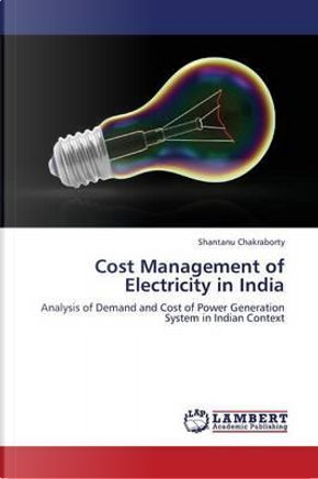 Cost Management of Electricity in India by Shantanu Chakraborty