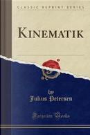 Kinematik (Classic Reprint) by Julius Petersen