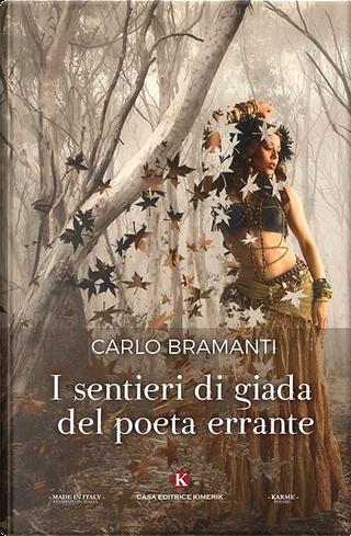 I sentieri di giada del poeta errante by Carlo Bramanti