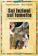 Sei lezioni sul fumetto by Marco Vignati, Massimo Rotundo