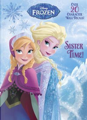 Sister Time! by INC. DISNEY ENTERPRISES