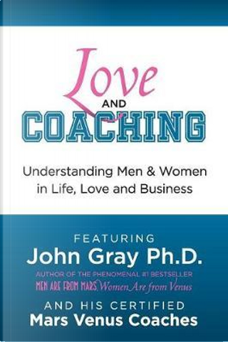 Love and Coaching by John Gray
