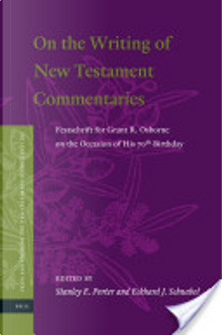 On the Writing of New Testament Commentaries by Stanley E. Porter