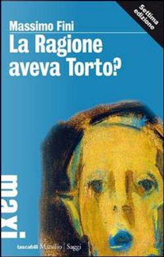 La ragione aveva torto? by Massimo Fini