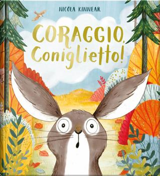 Coraggio, coniglietto! by Nicola Kinnear