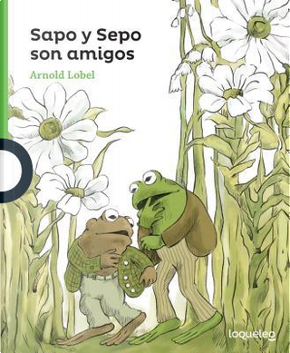 Sapo y Sepo son amigos/ Frog and Toad Are Friends by Arnold Lobel