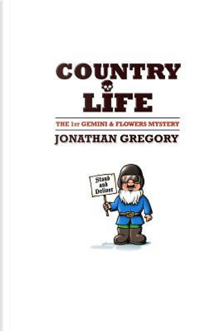 Country Life by Jonathan Gregory