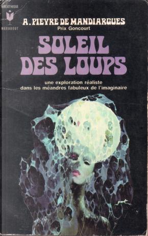 Soleil des loups by André Pieyre de Mandiargues