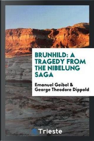 Brunhild by Emanuel Geibel
