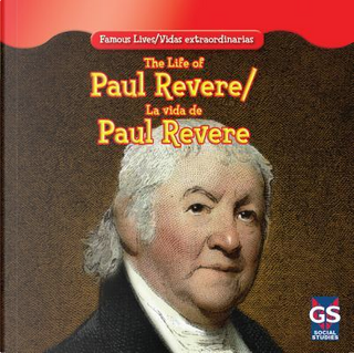 The Life of Paul Revere / La Vida De Paul Revere by Maria Nelson