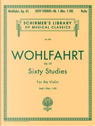 Sixty Studies for the Violin, Op. 45 by Franz Wohlfahrt