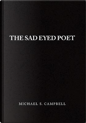 The Sad Eyed Poet by Michael Campbell