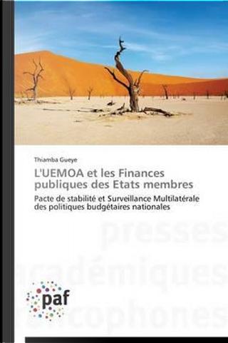 L'Uemoa et les Finances Publiques des Etats Membres by Gueye-T
