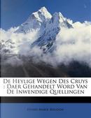 de Heylige Wegen Des Cruys by Henry Marie Boudon