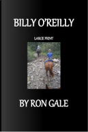 Billy O'Reilly Large Print by Ron Gale