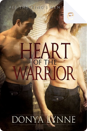 Heart of the Warrior by Donya Lynne