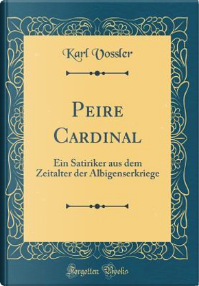 Peire Cardinal by Karl Vossler